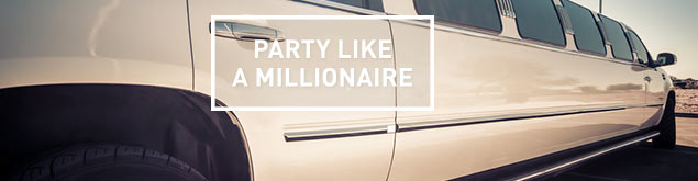 Party like a millionaire